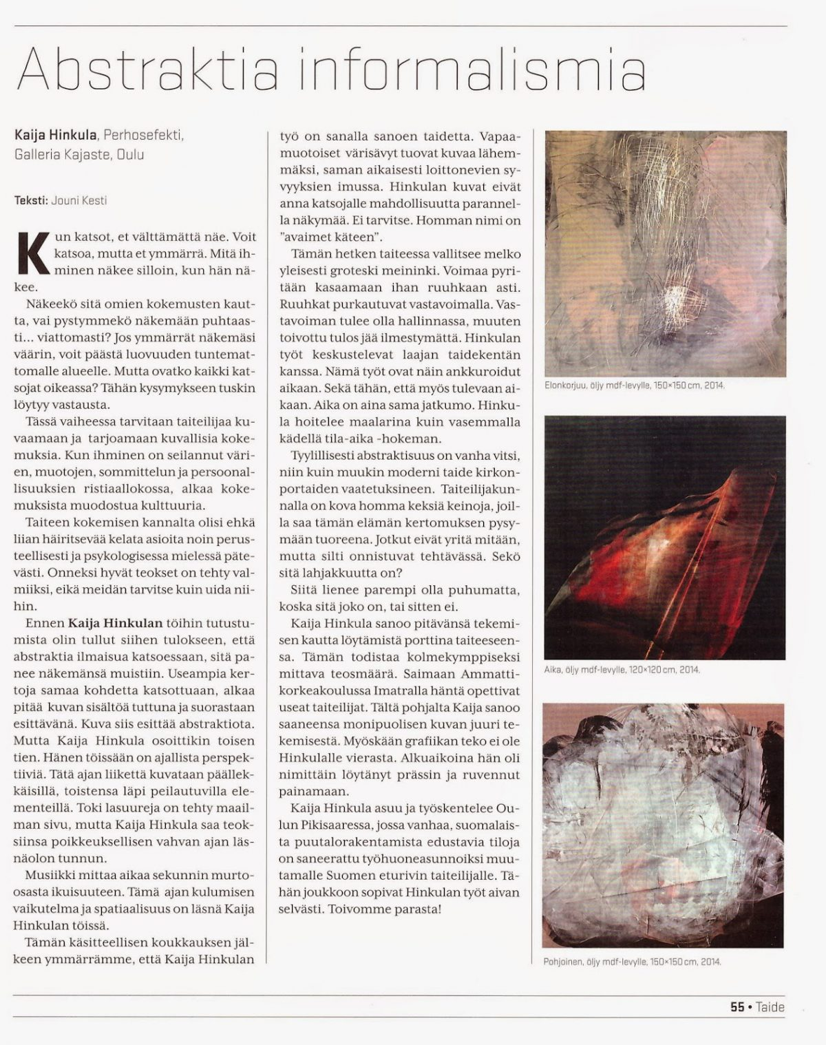 Abstraktia informalismia – Perhosefekti-näyttelyn arvio